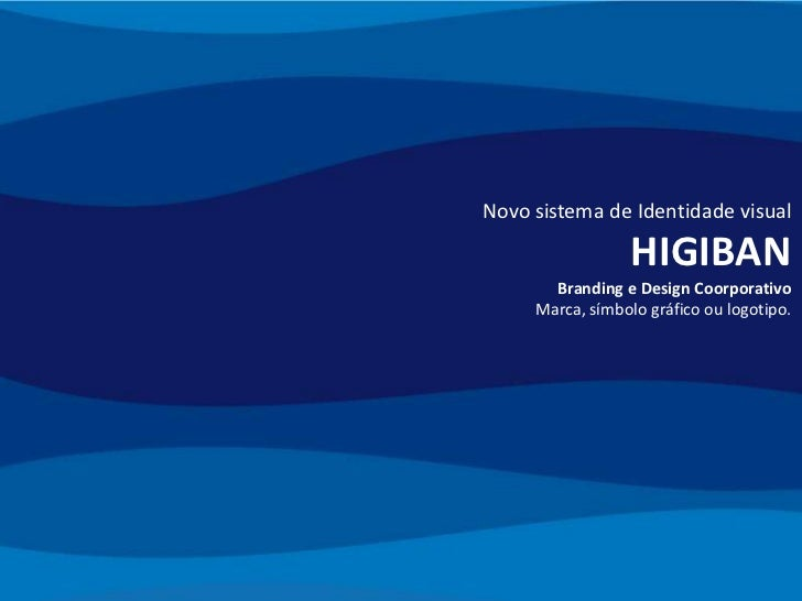 Novo sistema de Identidade visual                 HIGIBAN       Branding e Design Coorporativo     Marca, símbolo gráfico ...