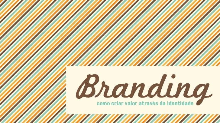 Branding como criar valor através da identidade