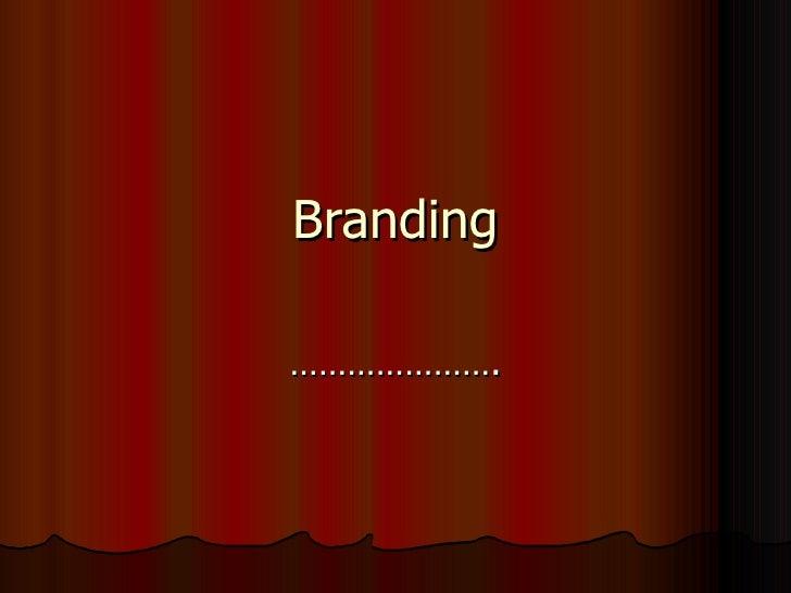 Branding ………………….