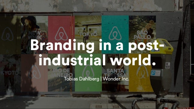 wonderagency.com Branding in a post- industrial world. Tobias Dahlberg | Wonder Inc.