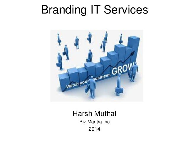 Branding IT Services  Harsh Muthal Biz Mantra Inc  2014