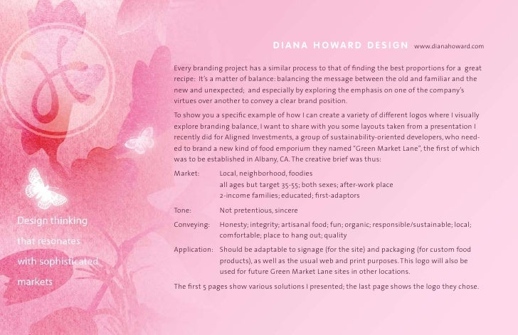 D I A N A H O WA R D D E S I G N     www.dianahoward.com   every branding project has a similar process to that of finding...