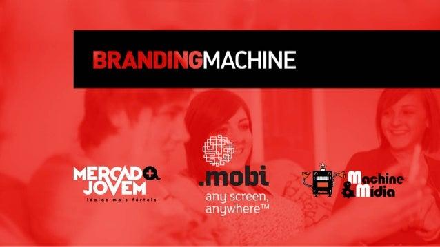 Branding Machine - Apresentação 2013