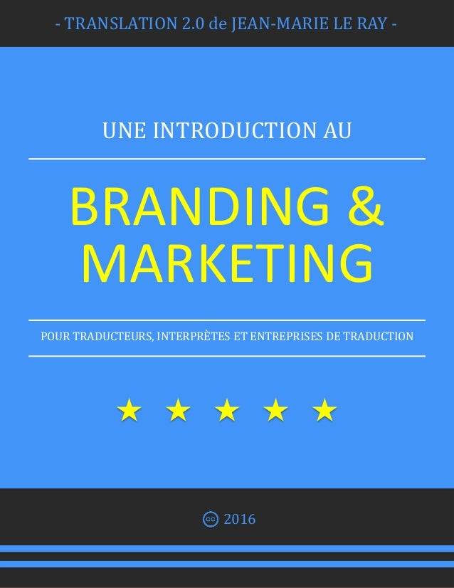 - TRANSLATION 2.0 de JEAN-MARIE LE RAY - UNE INTRODUCTION AU BRANDING & MARKETING POUR TRADUCTEURS, INTERPRÈTES ET ENTREPR...