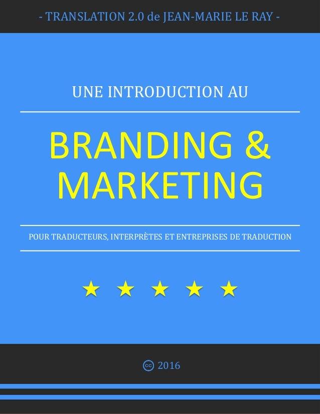 - TRANSLATION 2.0 de JEAN-MARIE LE RAY - UNE INTRODUCTION AU BRANDING & MARKETING POUR TRADUCTEURS, INTERPRÈTES ET ENTREPR...