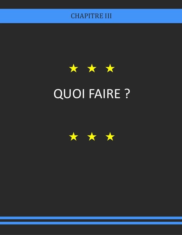 QUOI FAIRE ? CHAPITRE III