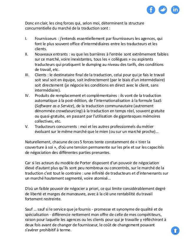 Donc en clair, les cinq forces qui, selon moi, déterminent la structure concurrentielle du marché de la traduction sont : ...