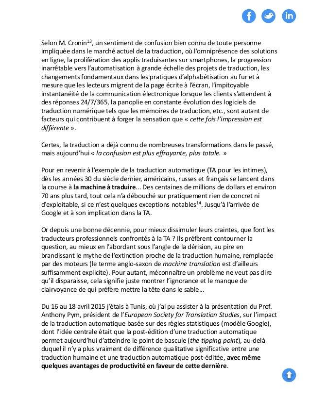 Selon M. Cronin13, un sentiment de confusion bien connu de toute personne impliquée dans le marché actuel de la traduction...