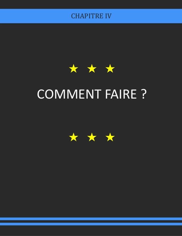 COMMENT FAIRE ? CHAPITRE IV