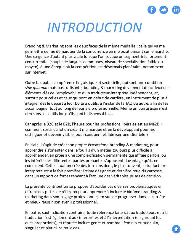 INTRODUCTION Branding & Marketing sont les deux faces de la même médaille : celle qui va me permettre de me démarquer de l...