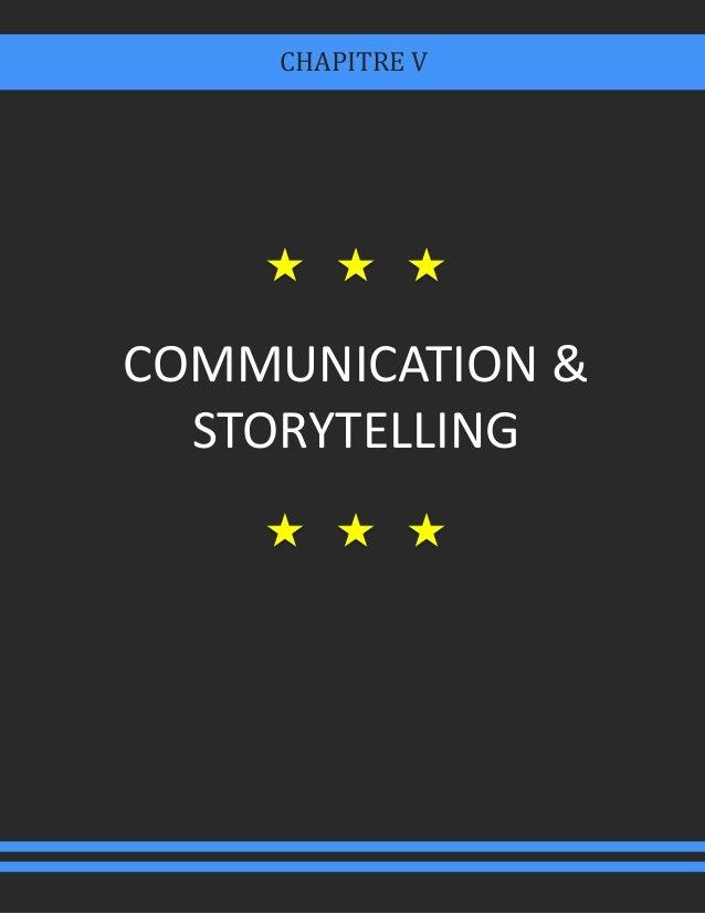 COMMUNICATION & STORYTELLING CHAPITRE V