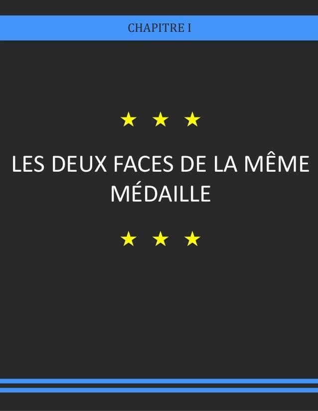 LES DEUX FACES DE LA MÊME MÉDAILLE CHAPITRE I