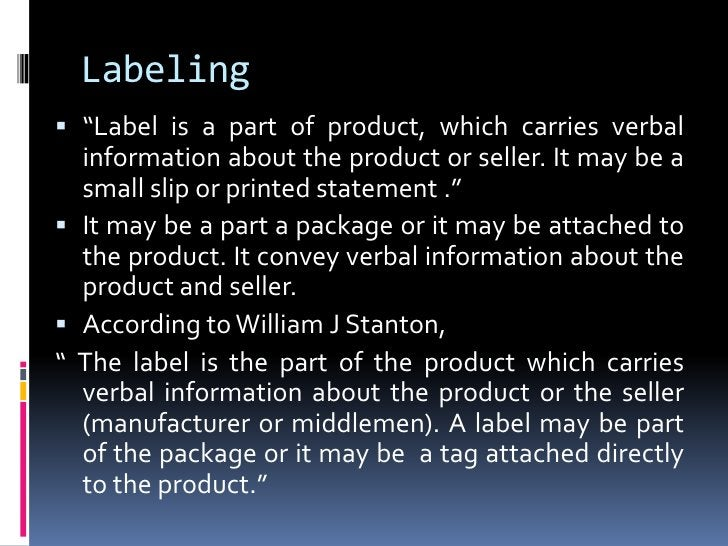 """Labeling """"Label is a part of product, which carries verbal  information about the product or seller. It may be a  small s..."""