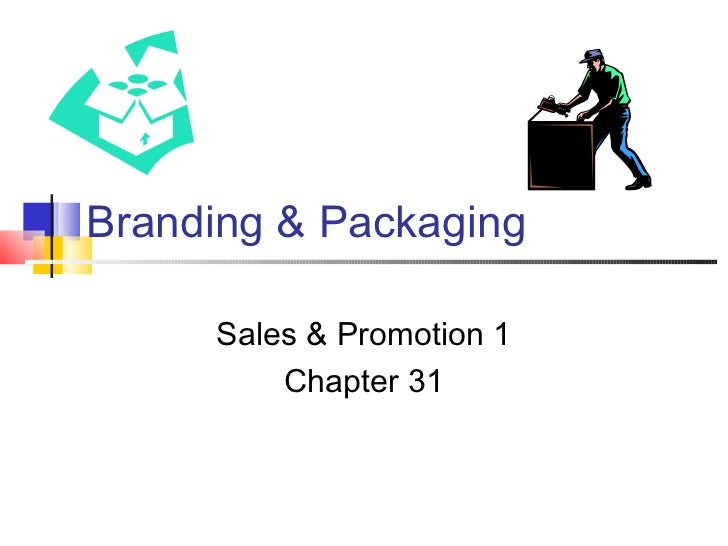 Branding & Packaging     Sales & Promotion 1         Chapter 31