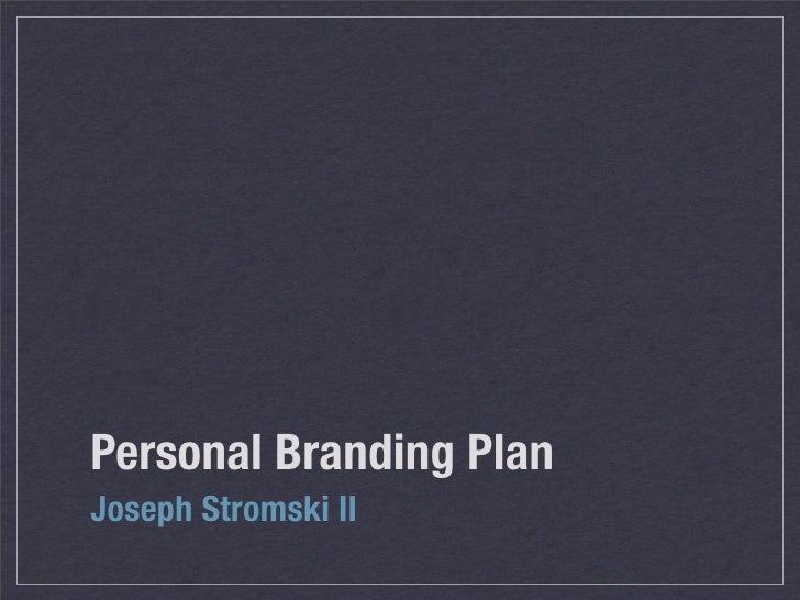 Personal Branding Plan Joseph Stromski II