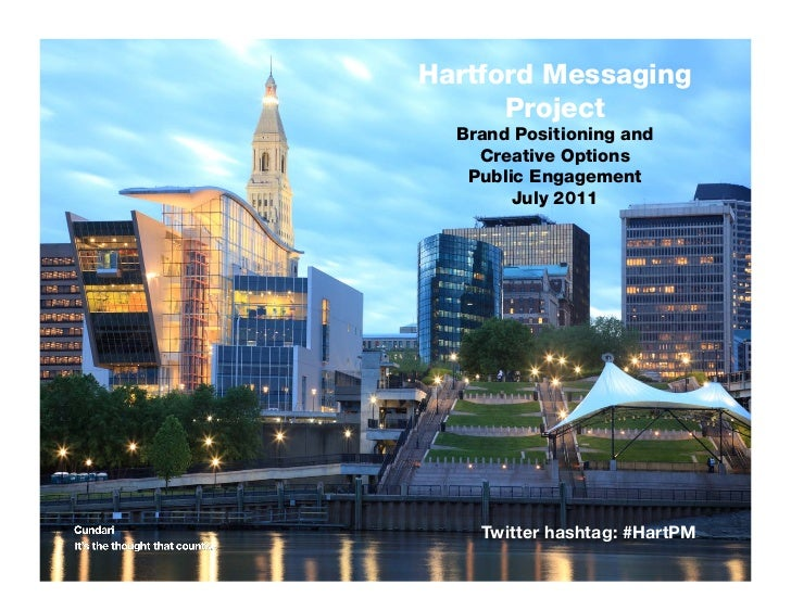 Hartford Messaging      Project  Brand Positioning and    Creative Options   Public Engagement        July 2011    Twitter...