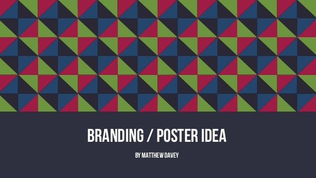 Branding / Poster idea By Matthew Davey