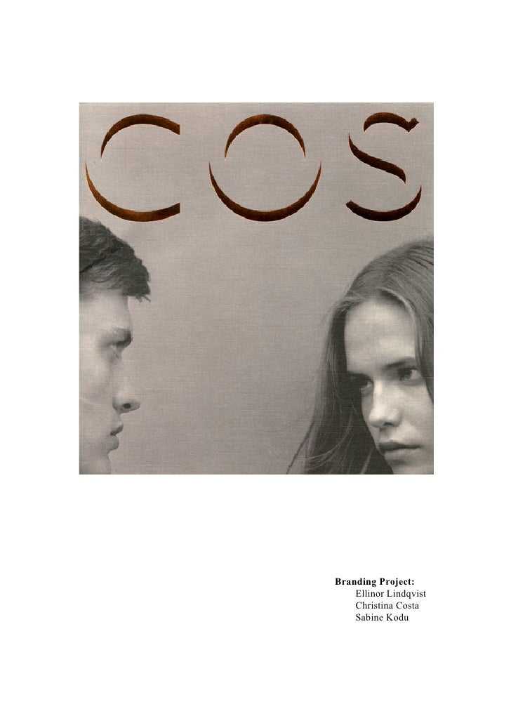 Branding Project:    Ellinor Lindqvist    Christina Costa    Sabine Kodu