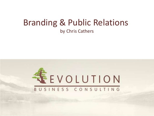 Branding & Public Relations         by Chris Cathers