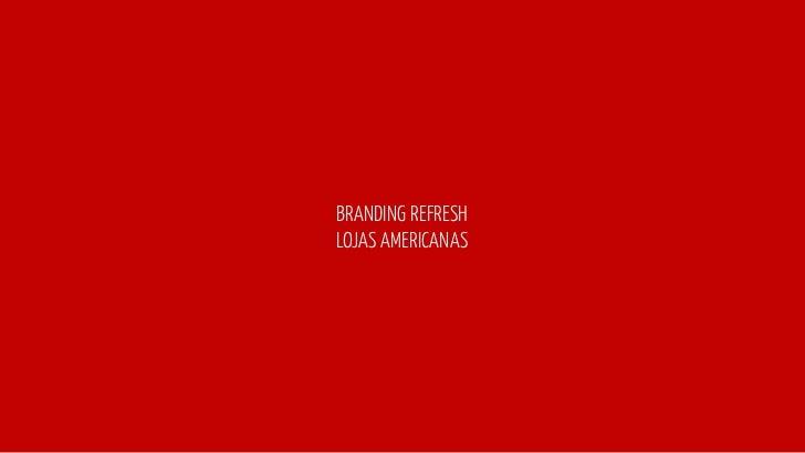 BRANDING REFRESHLOJAS AMERICANAS