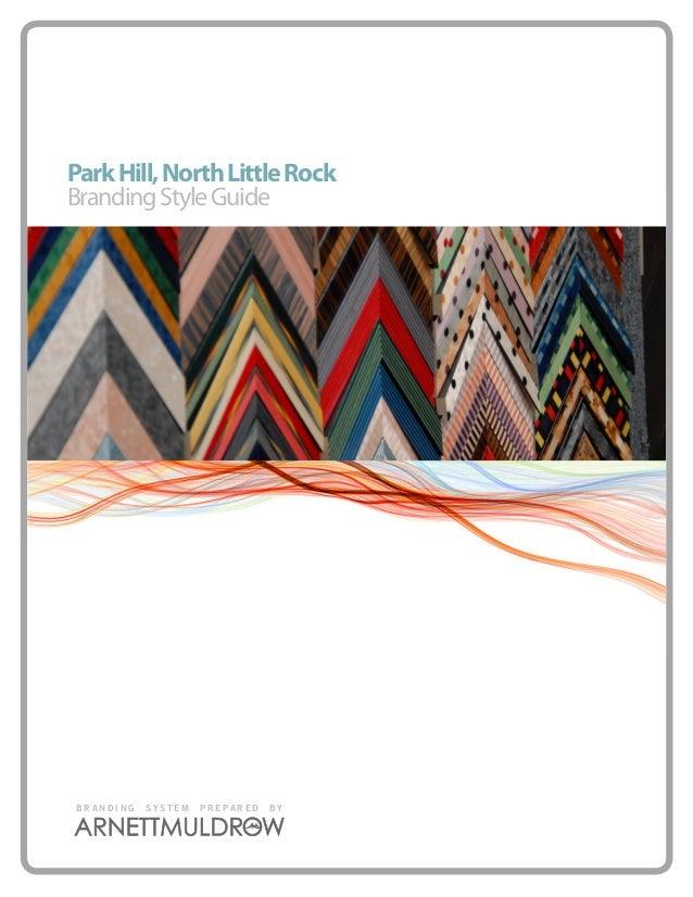 Park Hill, North Little RockBranding Style GuideBRANDING   SYSTEM   PREPARED   BY