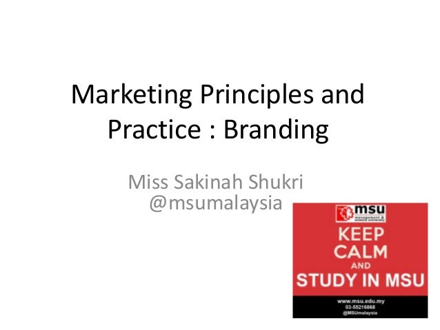 Marketing Principles and Practice : Branding Miss Sakinah Shukri @msumalaysia
