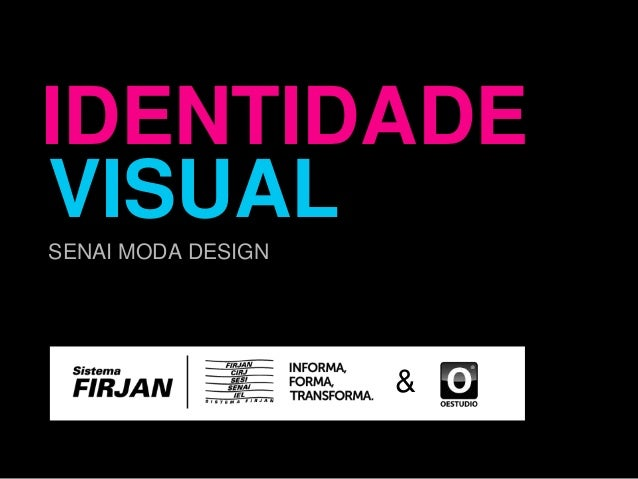 IDENTIDADEVISUALSENAI MODA DESIGN                    &