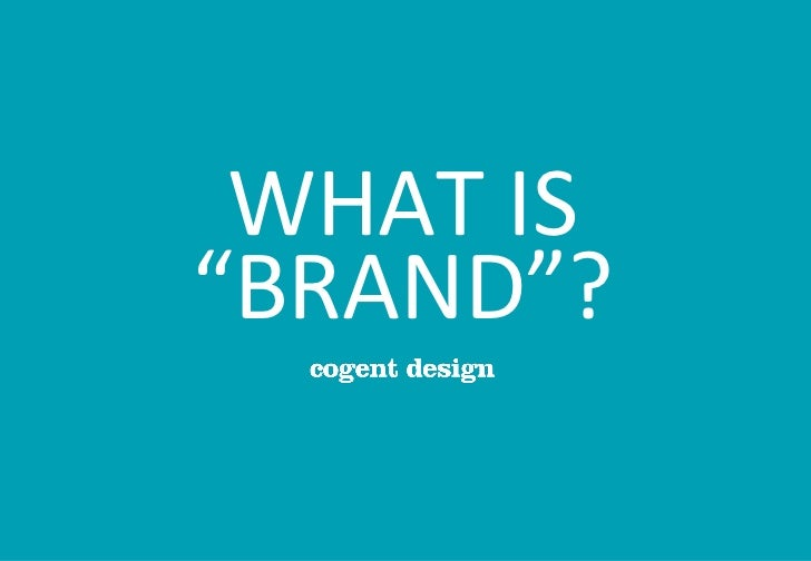 """WHAT IS """"BRAND""""?"""