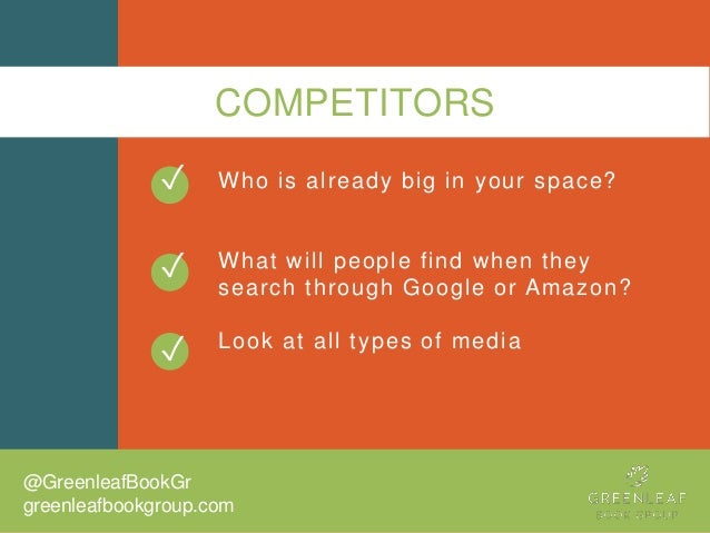 COMPETITORS Who is already big in your space? What will people find when they search through Google or Amazon? Look at all...