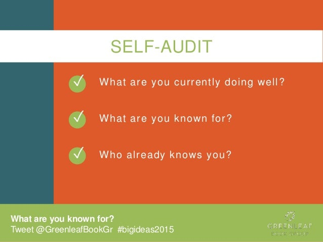 SELF-AUDIT What are you currently doing well? What are you known for? Who already knows you? ✓ ✓ What are you known for? T...