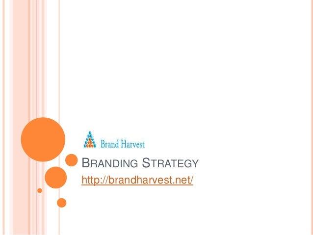 BRANDING STRATEGY http://brandharvest.net/