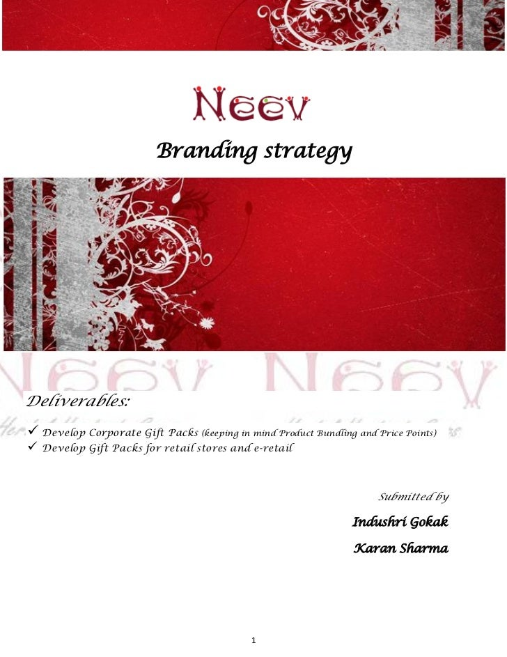 Branding strategyDeliverables: Develop Corporate Gift Packs (keeping in mind Product Bundling and Price Points)   Develo...