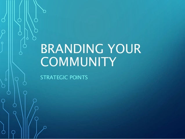BRANDING YOUR COMMUNITY STRATEGIC POINTS