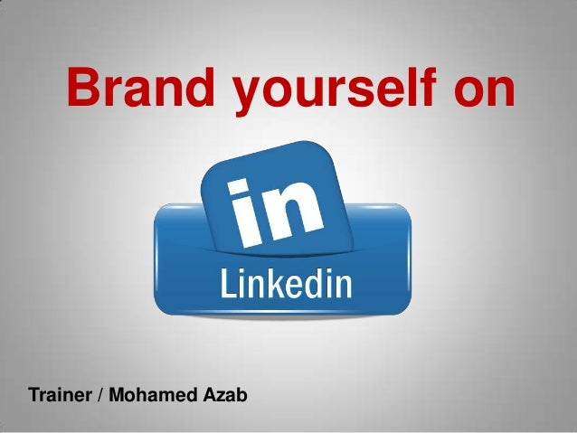 Brand yourself on Trainer / Mohamed Azab
