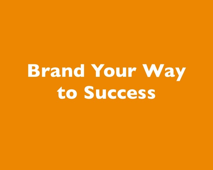 Brand Your Way   to Success