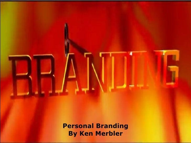 Personal Branding By Ken Merbler