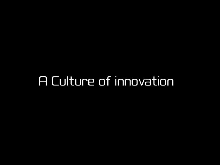 Innovation no longer just happens in R&D Innovation is a team sport Keep consumers at the haert of what you do Innovation ...