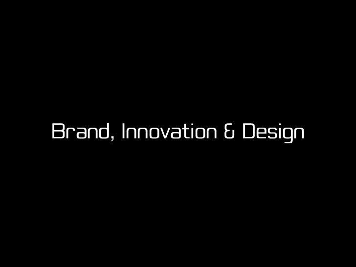 Brand, Innovation & Design