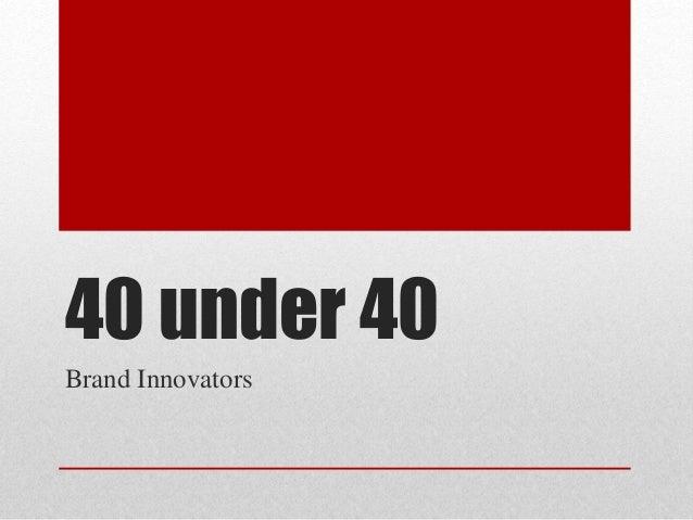 40 under 40 Brand Innovators