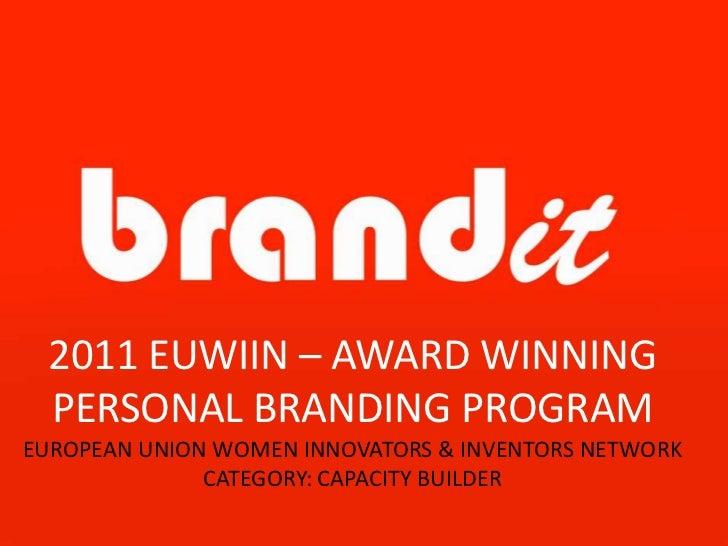 2011 EUWIIN – AWARD WINNING PERSONAL BRANDING PROGRAMEUROPEAN UNION WOMEN INNOVATORS & INVENTORS NETWORK              CATE...