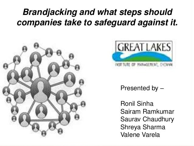 Brandjacking and what steps shouldcompanies take to safeguard against it.                         Presented by –          ...