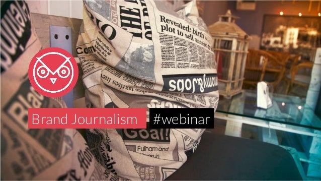 Brand Journalism  #webinar