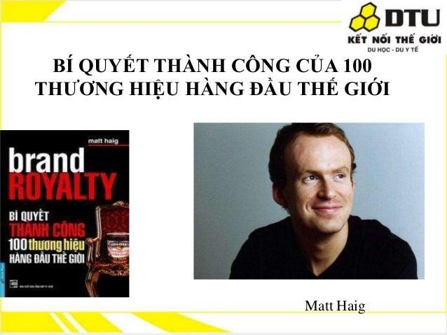 BÍ QUYẾT THÀNH CÔNG CỦA 100 THƢƠNG HIỆU HÀNG ĐẦU THẾ GIỚI  Matt Haig