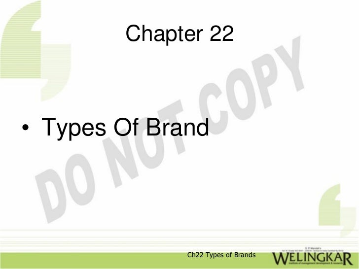 Chapter 22• Types Of Brand              Ch22 Types of Brands