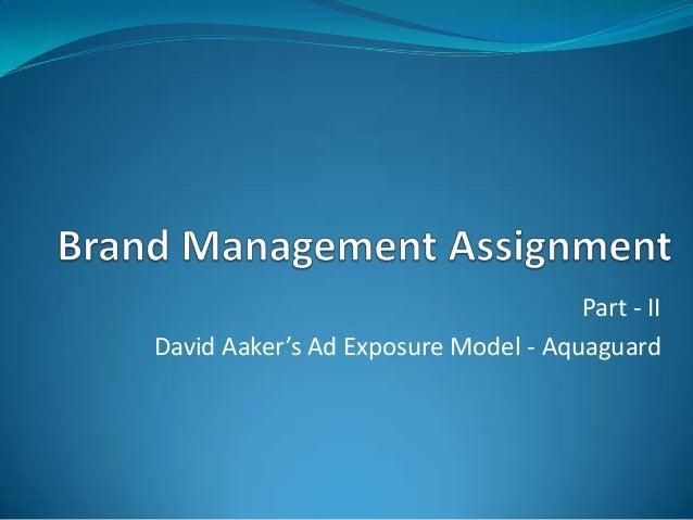Part - II David Aaker's Ad Exposure Model - Aquaguard