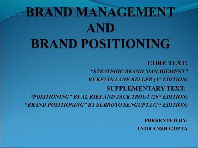 """CORE TEXT:                      """"STRATEGIC BRAND MANAGEMENT""""                     BY KEVIN LANE KELLER (3rd EDITION)       ..."""