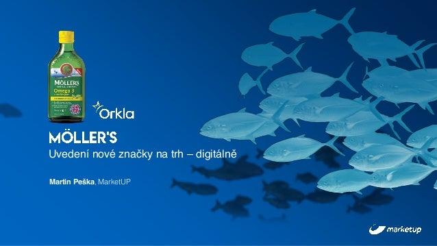 Uvedení nové značky na trh – digitálně Martin Peška, MarketUP
