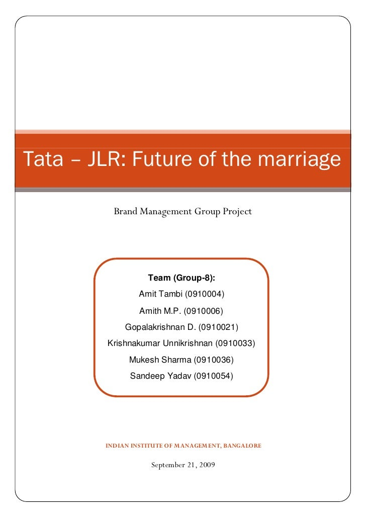 Tata – JLR: Future of the marriage            Brand Management Group Project                        Team (Group-8):       ...