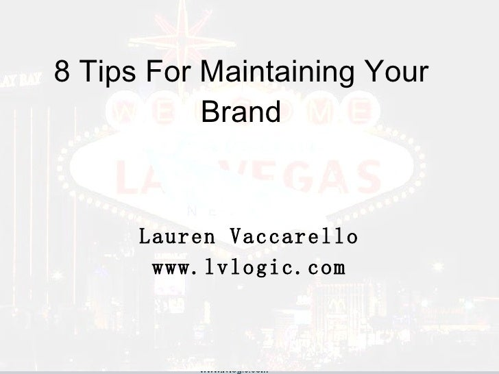 8 Tips For Maintaining Your Brand Lauren Vaccarello www.lvlogic.com
