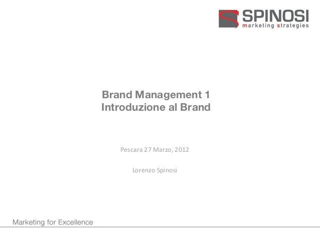 Brand Management 1Introduzione al Brand   Pescara 27 Marzo, 2012      Lorenzo Spinosi